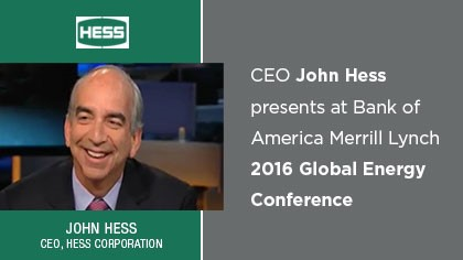 CEO John Hess presents at BAML 2016 Global Energy Conference
